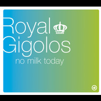 Royal Gigolos - No Milk Today (5 tracks)