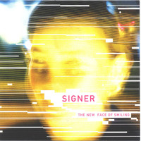 Signer - The New Face Of Smiling