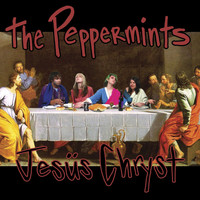 The Peppermints - Jesus Chryst