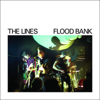 The Lines - Flood Bank