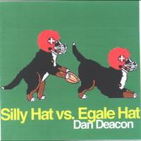 Dan Deacon - Silly Hat vs. Egale Hat