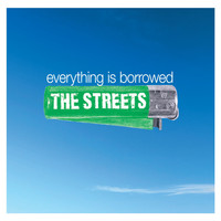 The Streets - Everything Is Borrowed [Danish Version]