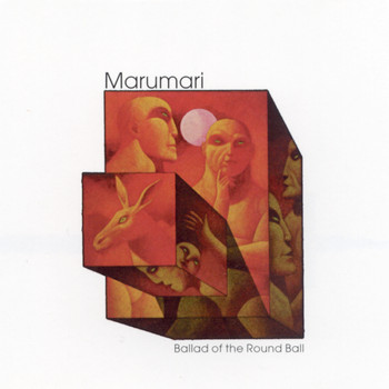Marumari - Ballad Of The Round Ball