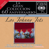 Los Johnny Jets - La Gran Coleccion Del 60 Aniversario CBS - Los Johnny Jets