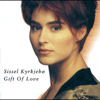Sissel - Gift Of Love
