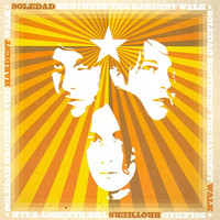 Soledad Brothers - Hardest Walk, The