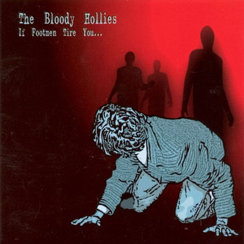 Bloody Hollies - If Footmen Tire You...