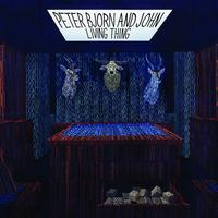 Peter Bjorn And John - Living Thing