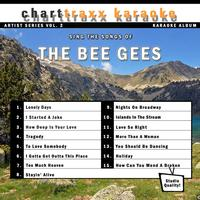Charttraxx Karaoke - Artist Series Vol. 2 - Sing The Songs of the Bee Gees