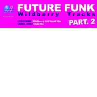 Future Funk - Wildberry Tracks (Part 2)