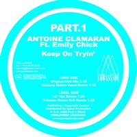 Antoine Clamaran feat. Emily Chick - Keep On Tryin' (Part1,2,3)