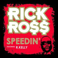 Rick Ross - Speedin' (Int'l ECD Maxi)