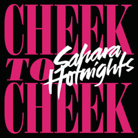 Sahara Hotnights - Cheek to Cheek