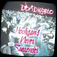Don Diablo - Hooligans Never Surrender