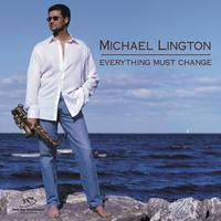 Michael Lington - Everything Must Change