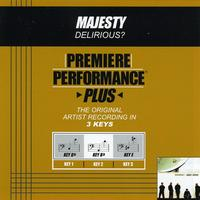 Delirious? - Premiere Performance Plus: Majesty