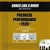 Delirious? - Premiere Performance Plus: Grace Like A River