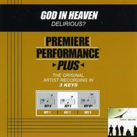 Delirious? - Premiere Performance Plus: God In Heaven