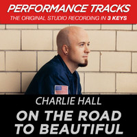 Charlie Hall - On the Road to Beautiful (Performance Tracks) - EP