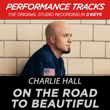 Charlie Hall - On The Road To Beautiful (Performance Tracks)