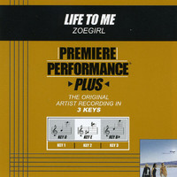 Zoegirl - Premiere Performance Plus: Life To Me