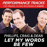 Phillips, Craig & Dean - Let My Words Be Few (Performance Tracks) - EP