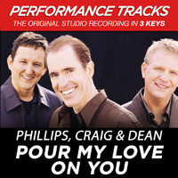 Phillips, Craig & Dean - Pour My Love On You (Performance Tracks) - EP
