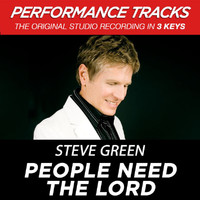 Steve Green - People Need the Lord (Performance Tracks) - EP