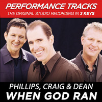 Phillips, Craig & Dean - When God Ran (Performance Tracks) - EP