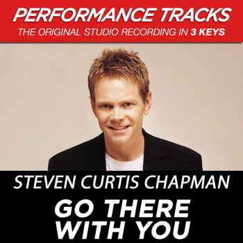 Steven Curtis Chapman - Go There With You (Performance Tracks) - EP