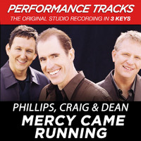 Phillips, Craig & Dean - Mercy Came Running (Performance Tracks) (Performance Tracks)
