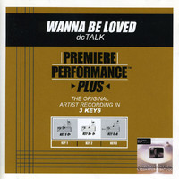 DC Talk - Premiere Performance Plus: Wanna Be Loved