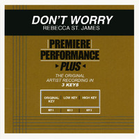 Rebecca St. James - Premiere Performance Plus: Don't Worry