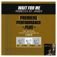 Rebecca St. James - Premiere Performance Plus: Wait For Me