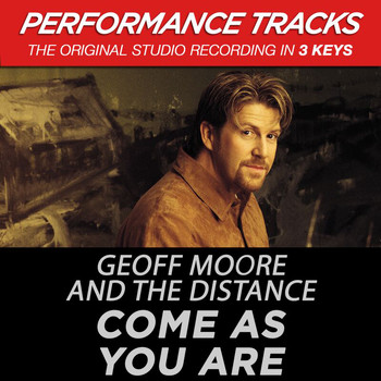 Geoff Moore & The Distance - Come As You Are (Performance Tracks)