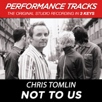Chris Tomlin - Not To Us (Performance Tracks)