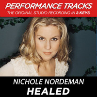 Nichole Nordeman - Healed (Performance Tracks) - EP