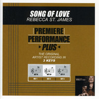 Rebecca St. James - Premiere Performance Plus: Song Of Love