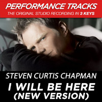 "Steven Curtis Chapman - I Will Be Here (New Version from ""All About Love"") [Performance Tracks] - EP"