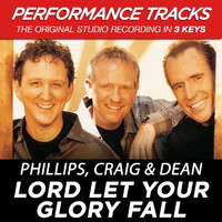 Phillips, Craig & Dean - Lord Let Your Glory Fall (Performance Tracks)