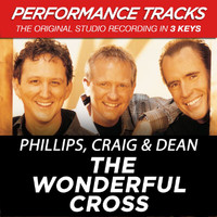 Phillips, Craig & Dean - The Wonderful Cross (Performance Tracks) - EP