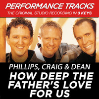 Phillips, Craig & Dean - How Deep The Father's Love For Us