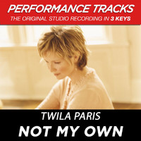Twila Paris - Not My Own (Performance Tracks) - EP