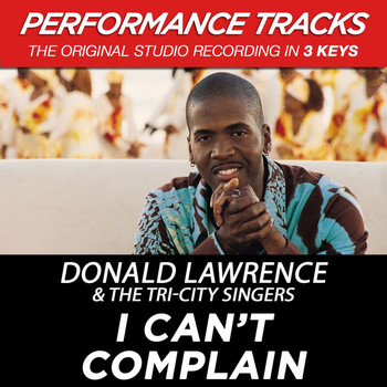 Donald Lawrence & The Tri-City Singers - I Can't Complain (Performance Tracks) - EP