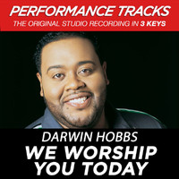 Darwin Hobbs - We Worship You Today (Performance Tracks) - EP