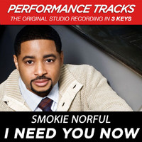 Smokie Norful - I Need You Now (Performance Tracks) - EP