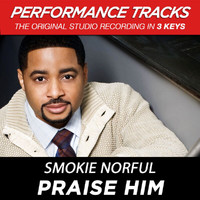 Smokie Norful - Praise Him (Performance Tracks) - EP