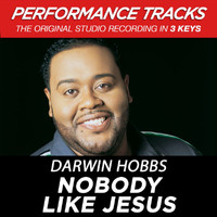 Darwin Hobbs - Nobody Like Jesus (Performance Tracks)