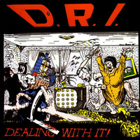 D.R.I. - Dealing With It! (Millennium Edition)