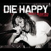 Die Happy - Most Wanted (Best Of)